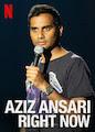 Aziz Ansari: RIGHT NOW