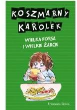 Okładka książki Koszmarny Karolek. Wielka forsa i wielkie żarcie