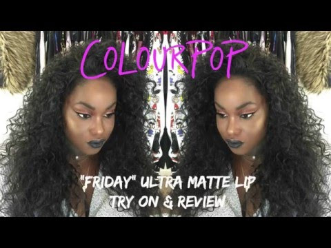 YouTube - Colourpop Friday Ultra Matte Liquid Lip Stick Try On