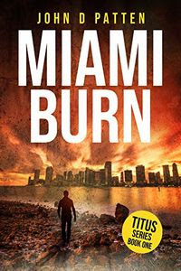 Miami Burn by John D. Patten