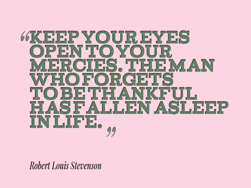 Robert Louis Stevenson Quote About Thankfulness Awesome Quotes