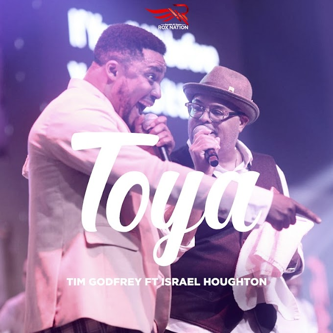 [Gospel Music] Tim Godfrey - Toya Feat. Israel Houghton