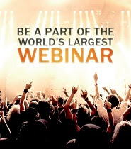 Be A Part of the World's Largest Webinar