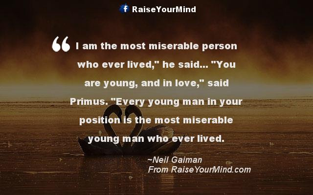 Love Quotes Sayings Verses I Am The Most Miserable Person Who