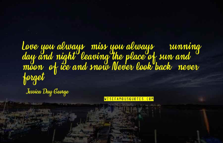 Leaving The Place You Love Quotes Top 7 Famous Quotes About Leaving