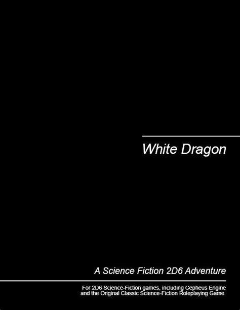 White Dragon - Michael Brown | 2D6 SF Adventures
