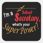 I'm a School Secretary, What's Your Super Power? Square Sticker