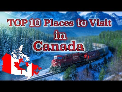 TOP 10 Places to visit in Canada.