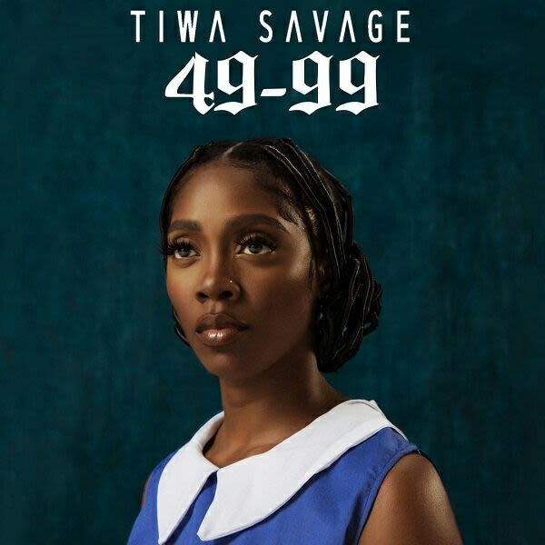 TIWA SAVAGE - 49-99 (LYRICS)