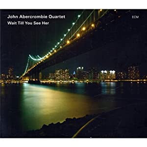 John Abercrombie Wait Till You See Her cover