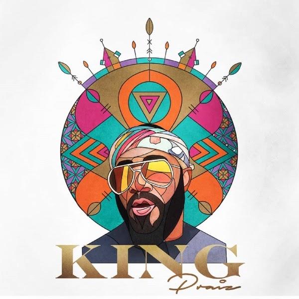ALBUM: Praiz - King