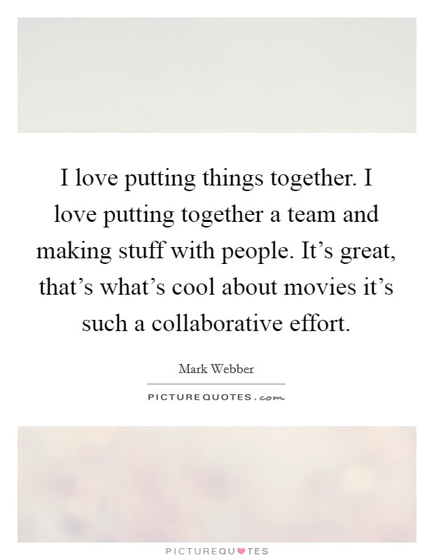 Collaborative Effort Quotes Sayings Collaborative Effort Picture