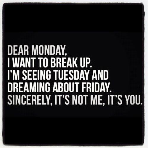 Dear Monday ...