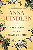 Still Life with Bread Crumbs: A Novel [Kindle Edition]