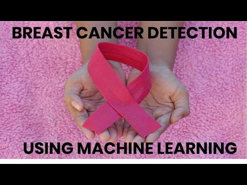BREAST CANCER DETECTION USING MACHINE LEARNING