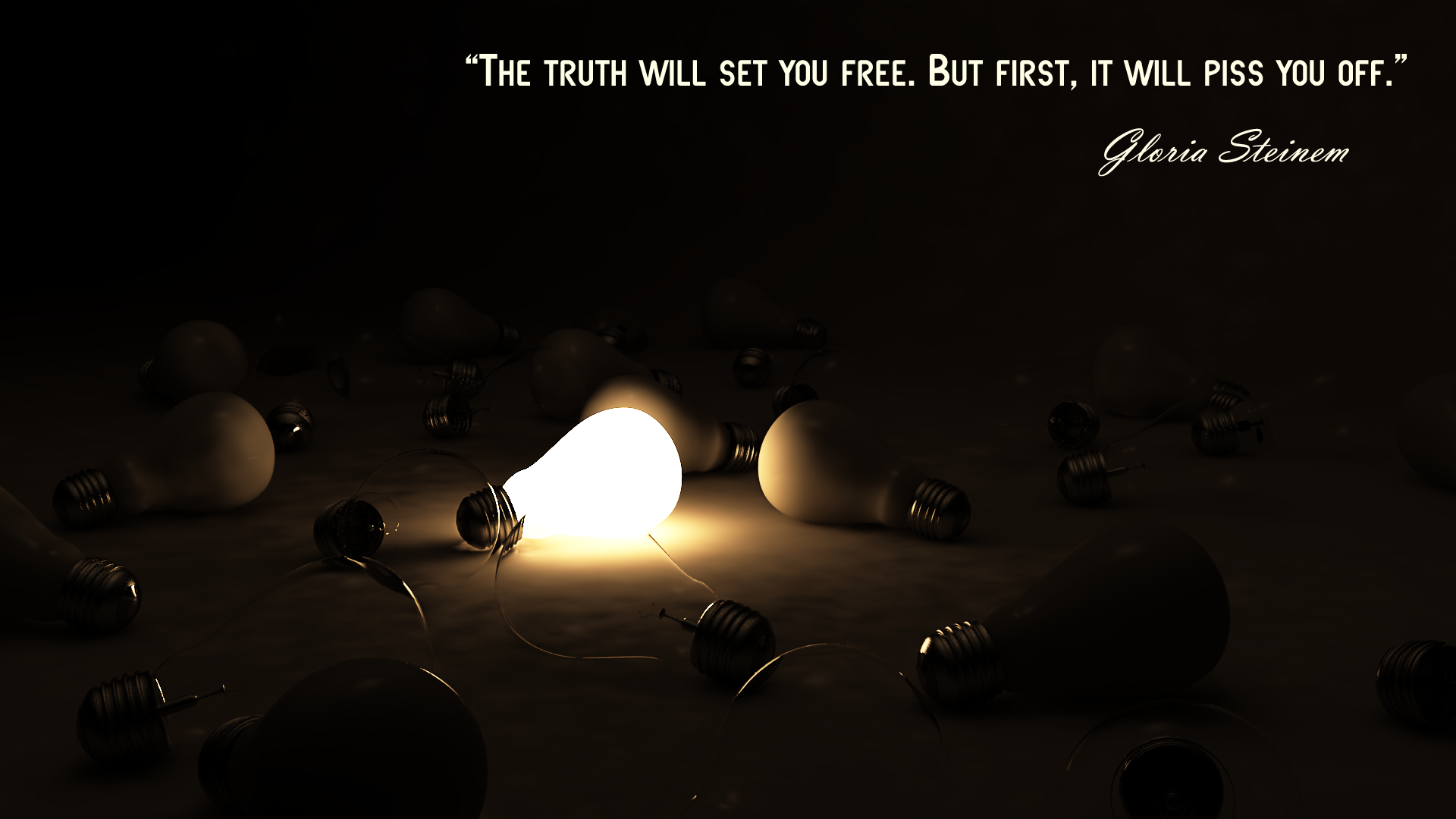 The Truth Will Set You Free Gloria Steinem Live By Quotes