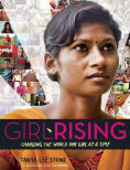 Title: Girl Rising: Changing the World One Girl at a Time, Author: Tanya Lee Stone