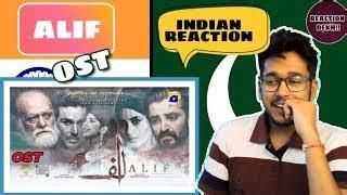 indian reaction  pakistani ost alif mp ost