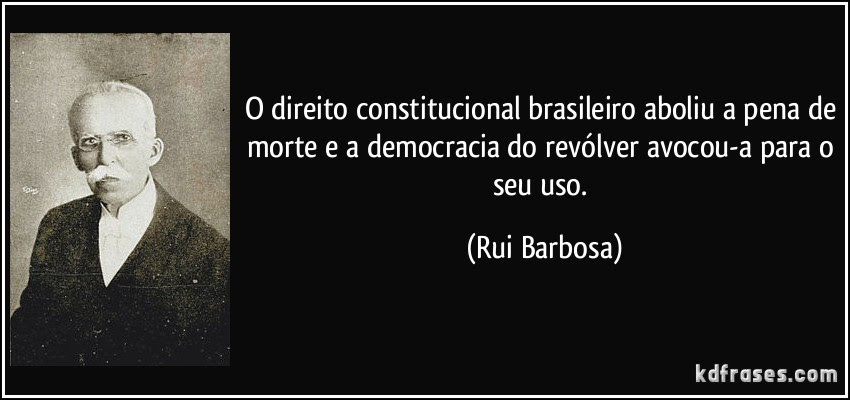 A pena de morte j existe no Brasil ela foi imposta pela sociedade que prende julga e executa
