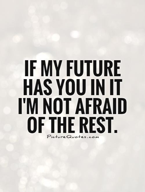 My Future Quotes Quotes