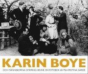 Karin Boye : och människorna omkring henne (inbunden)