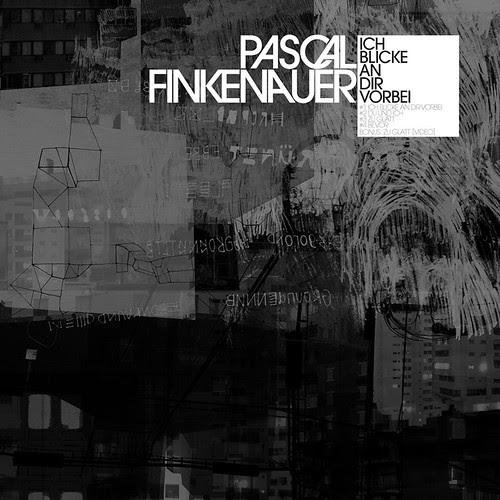Pascal Finkenauer - Ich Blicke An Dir Vorbei