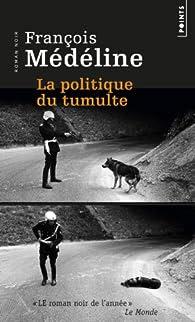 La politique du tumulte par Médéline