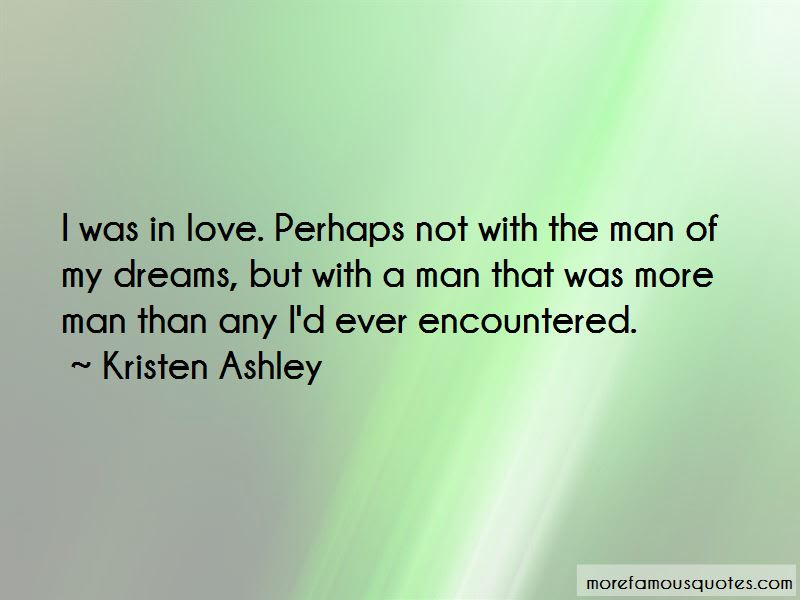 Quotes About Man Of My Dreams Top 47 Man Of My Dreams Quotes From