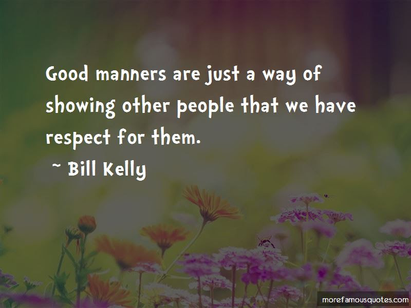 Respect And Good Manners Quotes Top 9 Quotes About Respect And Good
