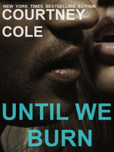 Until We Burn (Beautifully Broken) by Courtney Cole