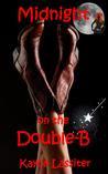Midnight on the Double-B