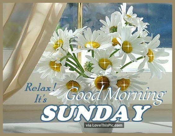 Relax Its Sunday Good Morning Pictures Photos And Images For
