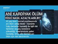 Ani KARDİYAK Ölüm - Anadolu Sağlık Merkezi