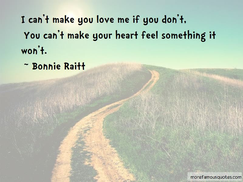 Cant Make You Love Me Quotes Top 7 Quotes About Cant Make You