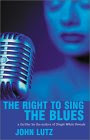The Right To Sing The Blues (Alo Nudger, #3)