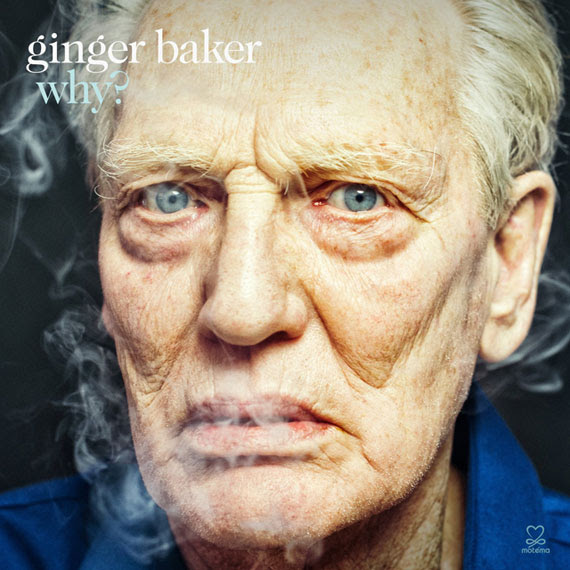Ginger Baker - Why (2014)