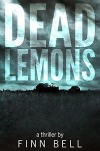 Dead Lemons by Finn Bell