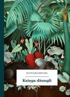 Rudyard Kipling – Księga dżungli