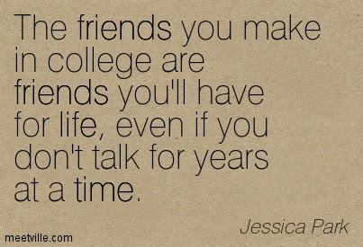 Quotes About College Friend 79 Quotes