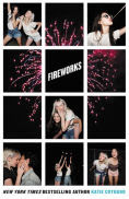 Title: Fireworks, Author: Katie Cotugno