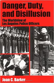 Danger Duty And Disillusion The Worldview Of Los Angeles Police Officers