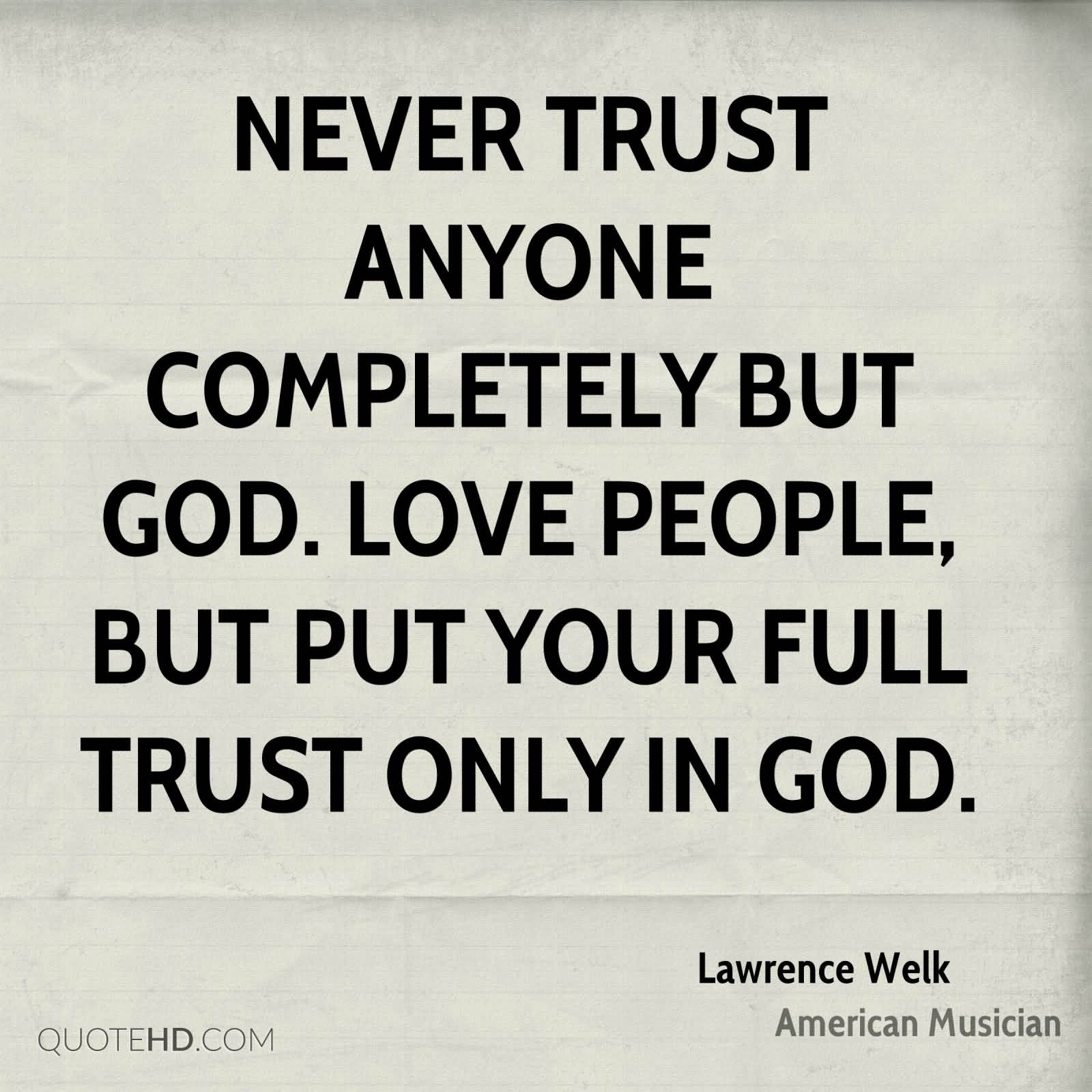 51 Famous Never Trust Quotes And Quotations Collection Parryzcom