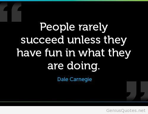 Quotes About Having Fun At Work 34 Quotes