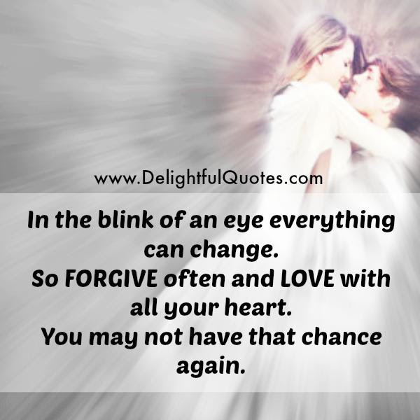 Everything Can Change In The Blink Of An Eye Delightful Quotes