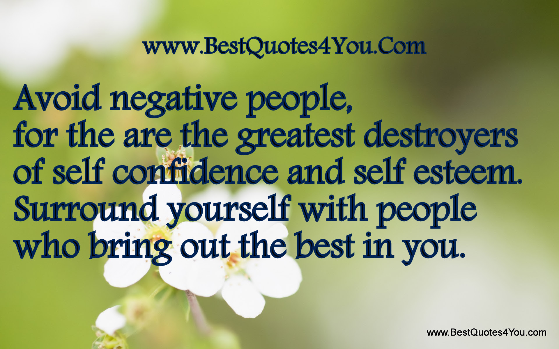 Avoid Negative People For The Are The Greatest Destroyers Of Self