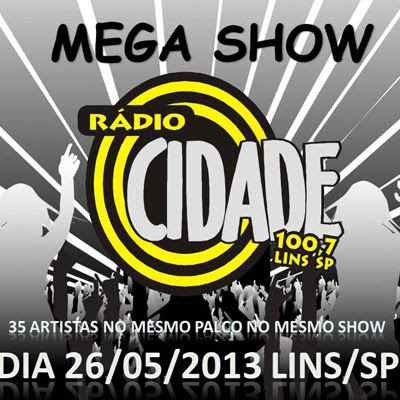 Mega Show Cidade FM - 26/05/13 - Lins - SP  - TK INGRESSOS