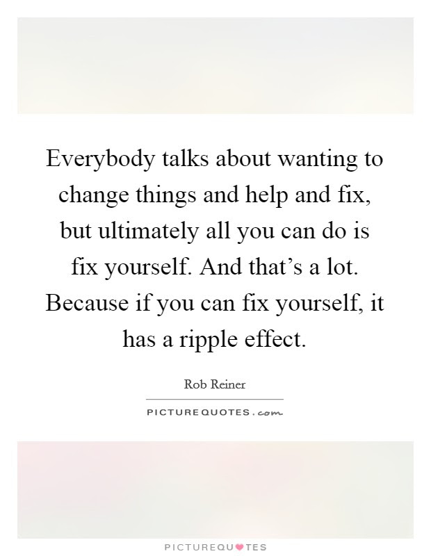 Ripple Effect Quotes Sayings Ripple Effect Picture Quotes