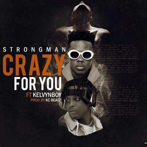 mp strongman crazy   ft kelvyn boy