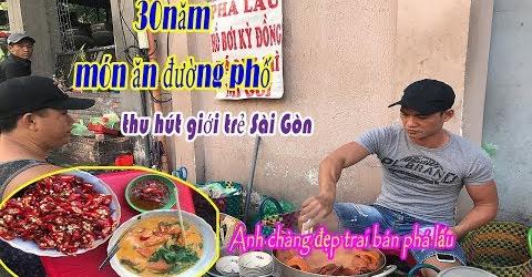 Phá lấu hồ bơi Kỳ Đồng 30 năm đông khách nhất Sài Gòn | anh chàng đẹp trai thay mẹ bán phá lấu
