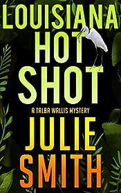 Louisiana Hotshot by Julie Smith